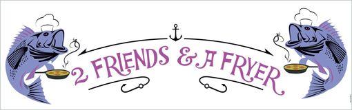 Friends & a Fryer